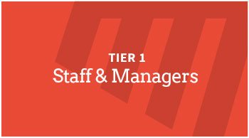 Tier 1 – Staff & Managers