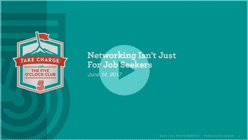 NETWORKING ISN'T JUST FOR JOB SEEKERS