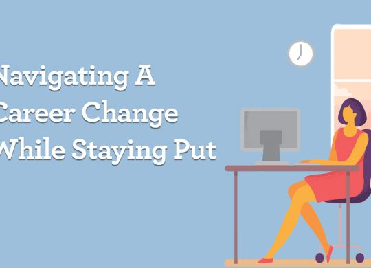 Navigating-a-career-change-while-staying-put-image